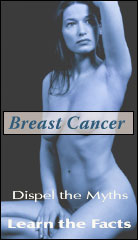 Breast Cancer - Dispel the Myths, Learn the Facts