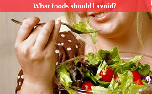 What foods should I avoid?