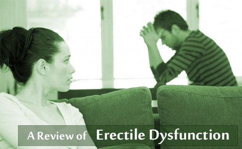 A Review of Erectile Dysfunction