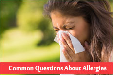 Common Questions About Allergies